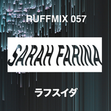 彡 Sarah Farina Mix For Ruffhouse Munich | RUFFMIX 057