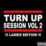 Turn up Session Vol 2 Ladies Edition