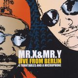 MR.X & MR.Y - LIVE FROM BERLIN