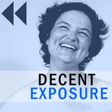 Decent Exposure   2011.04.19   Earliest Recorded Program