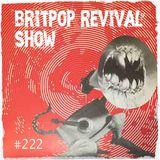 Britpop Revival Show #222 6th December 2018