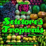 SELETORES TROPICAIS EPISODIO 4
