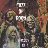 Fuzz of Doom Episode 13