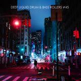 Deep Liquid Drum & Bass Rollers #45