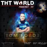 THT World Podcast 111 by Tom Forde
