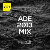 Full Crate - ADE 2013 Mix