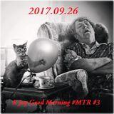 R Jay - Good Morning #MTR #3 (26.09.2017)