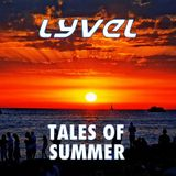 LYVEL - Tales Of Summer Mix 2016