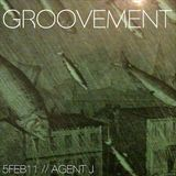 GROOVEMENT // 6FEB11 // Agent J