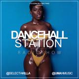 SELECTA KILLA & UMAN - DANCEHALL STATION SHOW #258