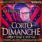 DJ Energy presents Energetic 060 live at Corto Dimanche Le Cirque Rouge [17-11-18]