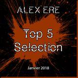 Alex Ere - Top 5 Sélection / Janvier 2019