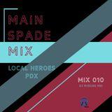 Main Spade Mix 010 | Local Heroes - DJ Missing Mei