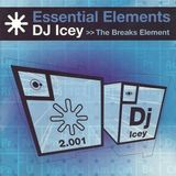 DJ Icey – Essential Elements >> The Breaks Element [London-Sire Records, 2001]