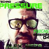 Alex Meza - TECHNOPRESSUREsequence PODCAST Episode 04
