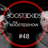 BOOSTEDKIDS pres. THE BOOSTEDSHOW #048
