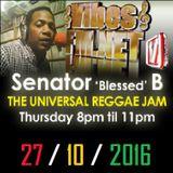 Thurs 27th Oct 2016 Senator B on The Universal Reggae Jam_Vibesfm.net