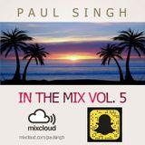 In The Mix Vol. 5 @paulsingh