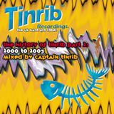 History Of Tinrib Part 2 (2000-2003) - Mixed By Captain Tinrib 2013