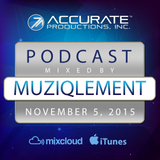 MuziqLement - Accurate Productions Podcast - Nov. 5, 2015