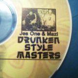 DRUNKEN STYLE MASTER 60 MIN. MIX 1998   MAZI & JES ONE