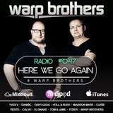 Warp Brothers - Here We Go Again Radio #047