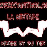 Twerk'Anthology La Mixtape by Dj Tèz