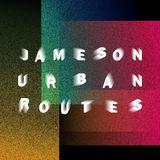 DJ Late mixes Jameson Urban Routes 2017