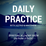 Daily Practice : Spiritual Alchemy Show