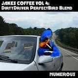 Jakes Coffee Vol4 - DirtyDriver PerfectBird Blend