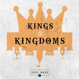 May 20, 2018: Kings & Kingdoms, week 1: Solomon's Prayer for Wisdom