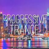 Progressive Trance  JUNE '19 In The Club