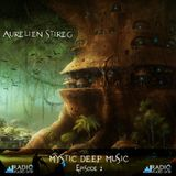 Aurelien Stireg - Mystic Deep Music episode 2 2014-10-12