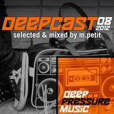 Deepcast 08 - by M.Petit