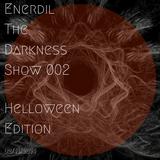 Enerdil - The Darkness Show 002 (02.11.2014)