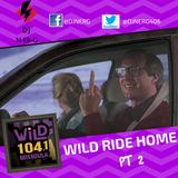 WiLD RIDE HOME PT.2