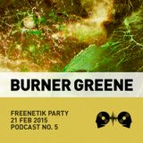 Burner Greene @ Freenetik Party, Timisoara, RO - 21 Feb 2015