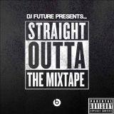 """DJ FUTURE PRESENTS...STRAIGHT OUTTA COMPTON """"THE MIXTAPE"""""""