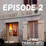 Le Mag Franco-Irish - Episode 2