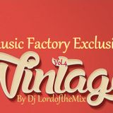 Music Factory Exclusive-Vintage 4 By Dj LordoftheMix