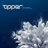 Tipper - Fathoms