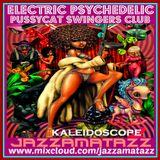 Kaleidoscope =ELECTRIC PSYCHEDELIC PUSSYCAT SWINGERS CLUB= Funky jazzy rocky hammond lounge trip!
