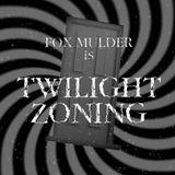 Fox Mulder - Twilight Zoning