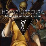 Horae Obscura XCIX ∴ Timor mortis conturbat me