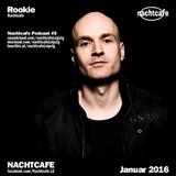 Nachtcafe Podcast#3 - Rookie - Januar 2016
