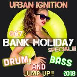 RARE URBAN IGNITION @67 D.N.B (BANK HOLIDAY SPECIAL) ..( 1 OF 3 )
