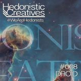 DROID @ Hedonistic Creatives Mix #008
