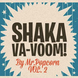 SHAKA VA-VOOM VOL. 2