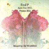 Fred P Japan Tour 2012 Promo Mix