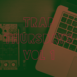 TRAP THURSDAYS VOL 1